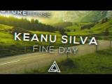 Keanu Silva - Fine Day