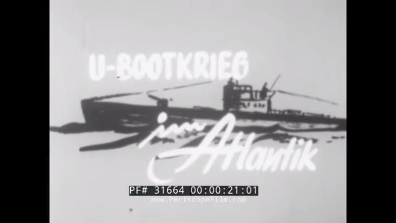 U-BOAT WAR IN THE ATLANTIC WWII SILENT SHORT FILM 31664