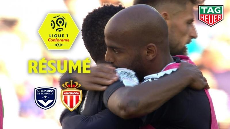 Girondins de Bordeaux - AS Monaco Résumé - (GdB - ASM) _ 2018-19