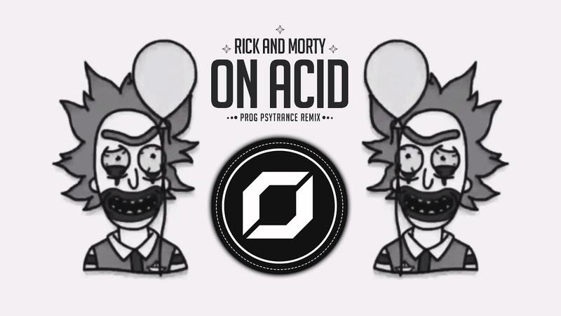 Rick and Morty - On Acid (RAZ Prog Psytrance Remix) ◉ GIF Video Clip 🤡 | Remixes of Popular Songs
