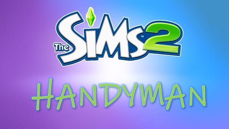MD ◊ ПРИВЕТ ОТИС ◊ The Sims 2 Мастер на все руки 2