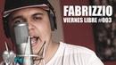 Fabrizzio - Viernes Libre 003 RUFF TUFF TV (Beat X Alcazone)