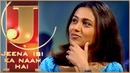 Hichki Movie Actress Rani Mukerji Jeena Isi Ka Naam Hai Hindi TV Biopic Show Zee TV