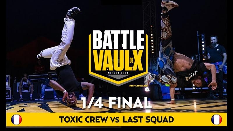 Last Squad VS Toxic Crew | Quater-Final | Battle De Vaulx International 2019