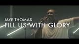 Fill Us With Glory Jaye Thomas Forerunner Music