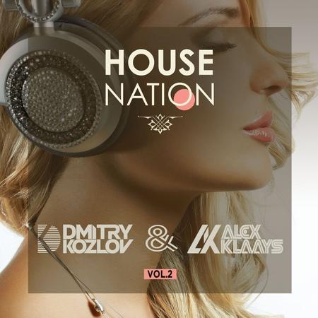 DJ DMITRY KOZLOV DJ ALEX KLAAYS - HOUSE NATION vol.2 (TECH G-HOUSE)