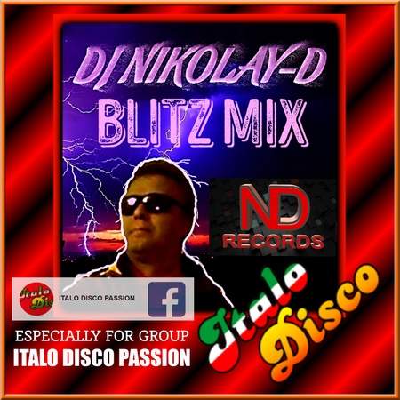 DJ NIKOLAY-D BLITZ MIX - ESPECIALLY FOR GROUP ITALO DISCO PASSION