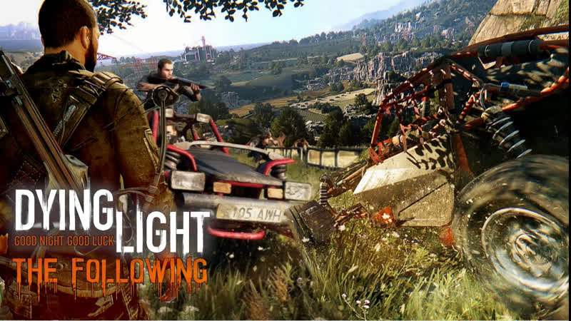 Dying Light :The Following ] Зараженый Апокалипсис