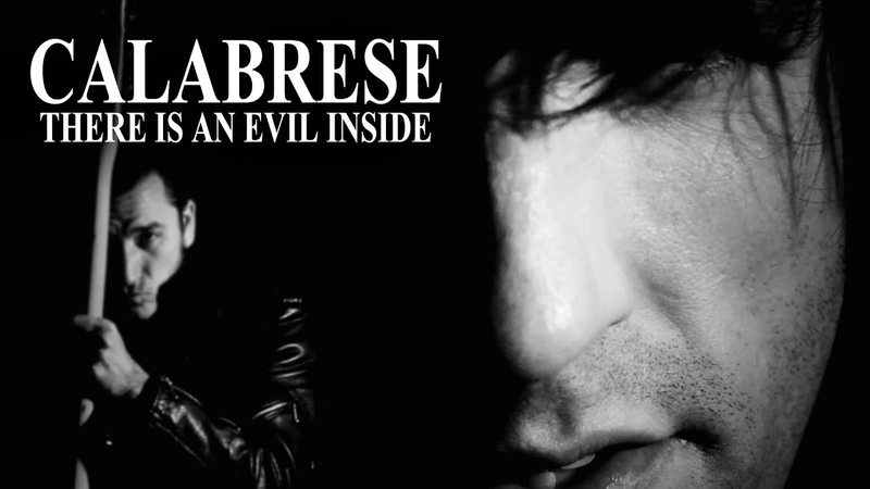 CALABRESE - There Is an Evil Inside [OFFICIAL VIDEO]