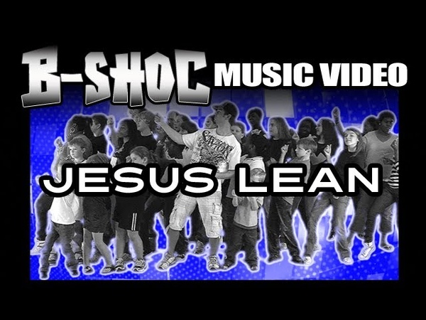 B-SHOC - JESUS LEAN (Official Music Video)
