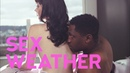 Sex Weather (2018) Official Trailer   Breaking Glass Pictures   BGP Indie Movie