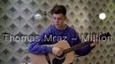 Thomas Mraz - Million cover by Michael Goryachev