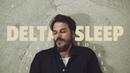 Delta Sleep - Sans Soleil (Official Video)