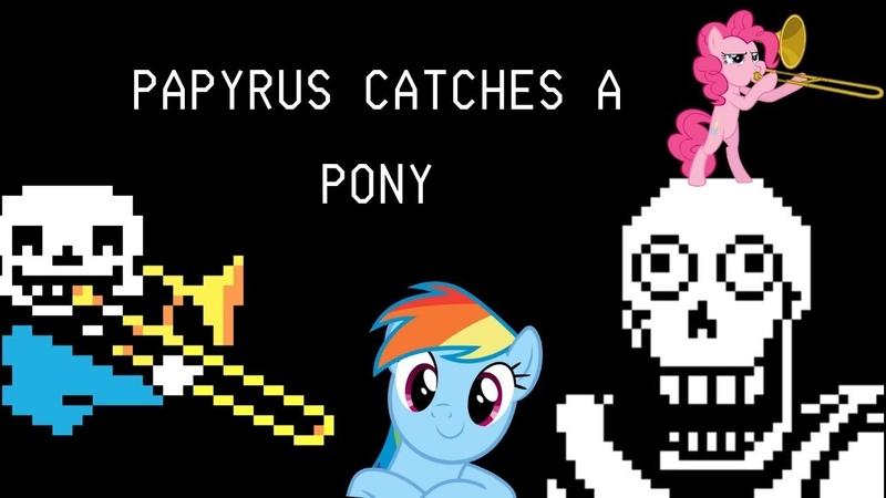 Papyrus Catches A Pony (Bonetrousle [YTPMV])