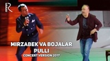 Mirzabek Xolmedov (Mirzo teatri) &amp Jahongir Poziljonov (Bojalar) - Pulli
