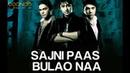 Sajni Paas Bulao Naa - Video Song | Album 'Boondh A Drop of Jal' | Jal - The Band
