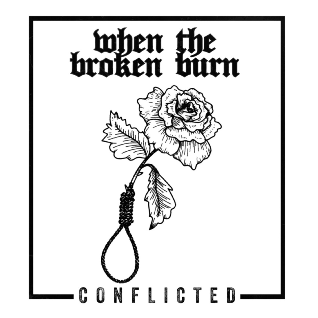 When the Broken Burn – Conflicted [EP] (2019)