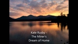Kate Rusby - The Miner's Dream of Home