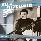 Ella Fitzgerald альбом Ella Fitzgerald - Everyone's Wrong but Me Vol. 6