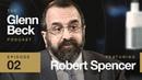 Robert Spencer   The Glenn Beck Podcast Ep. 2