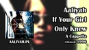 Aaliyah - If Your Girl Only Knew (A Cappella) [