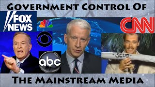 A Brief History of Government Control of the Mainstream Media (Evidence Examples)
