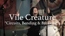 Vile Creature - Circuits, Bending Breaking - Live Session