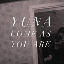 Yuna альбом Come As You Are