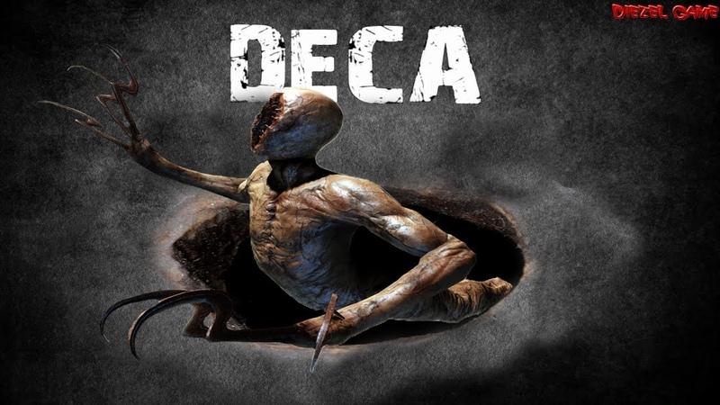 Deca (1) Обзор первый взгляд на русском - Хоррор игра 2018 - Прохождение на русском