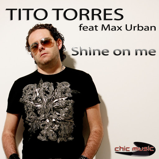 Tito Torres альбом Shine On Me (feat. Max Urban)