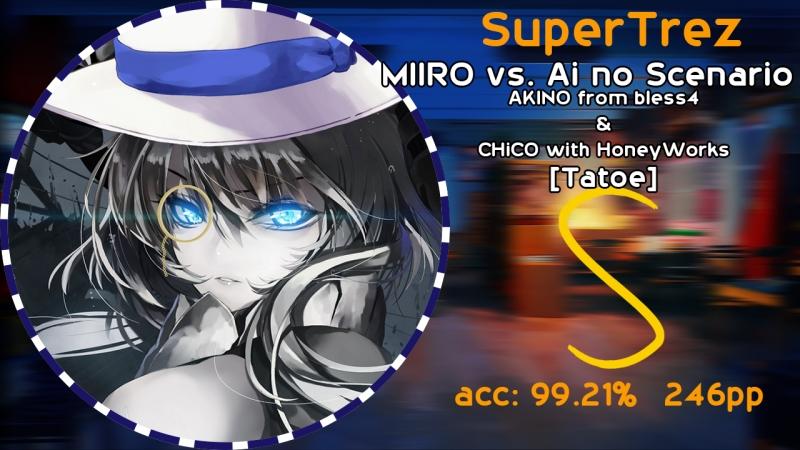 AKINO from bless4 CHiCO with HoneyWorks - MIIRO vs. Ai no Scenario [Tatoe]