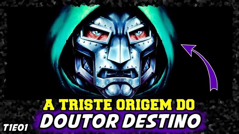 A TRISTE ORIGEM DO DOUTOR DESTINO | HISTÓRIA COMPLETA (T1-EP01)