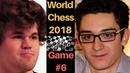 World Chess Championship 2018 - Game 6 : Fabiano Caruana vs Magnus Carlsen : Who will be Champion ?