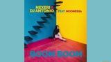 Nexeri &amp DJ Antonio feat. Moonessa - Boom Boom (Extended Mix)