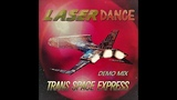 Laserdance - Trans Space Express (Demo Mix by Only Mix)