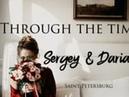 Sergey Daria Through the time