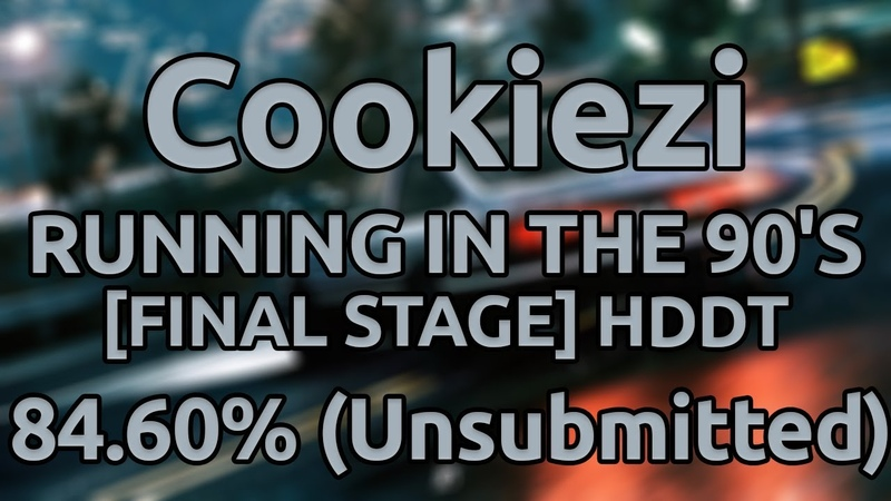 Cookiezi | MAX COVERI - RUNNING IN THE 90S [FINAL STAGE] HDDT 84.60 ★9 (Unsubmitted)