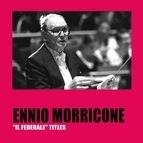 "Ennio Morricone альбом ""Il federale"" Titles"