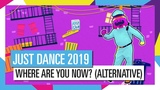 WHERE ARE YOU NOW - LADY LESHURR FT. WILEY (ALTERNATIVE) JUST DANCE 2019