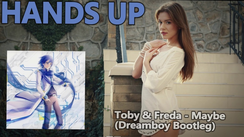 Toby Freda - Maybe (Dreamboy Bootleg)