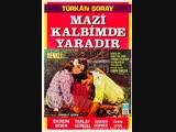 Mazi Kalbimde Yaradır - Türkan Soray Ekrem Bora (1970 - 77