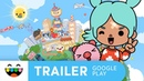 Toca Life World Free to download Google Play Trailer