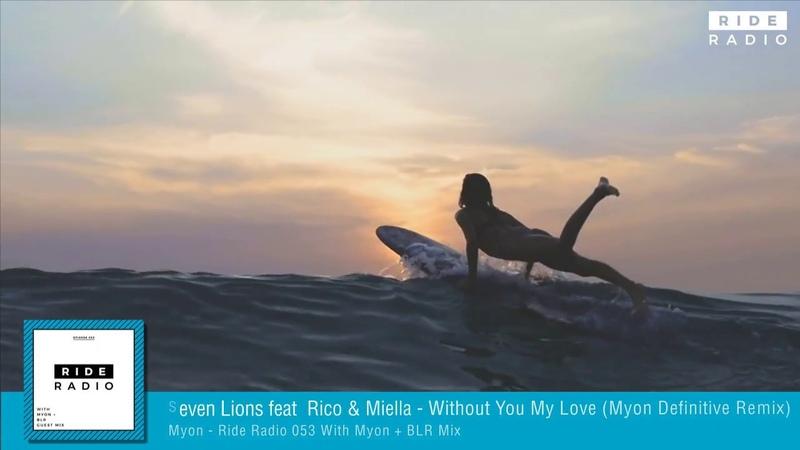 Seven Lions feat Rico Miella - Without You My Love (Myon Definitive Remix)