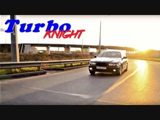 Машина моей мечты BMW 5 e39. Серия 2. Turbo Knight