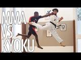 MMA Versus KARATE KYOKUSHIN