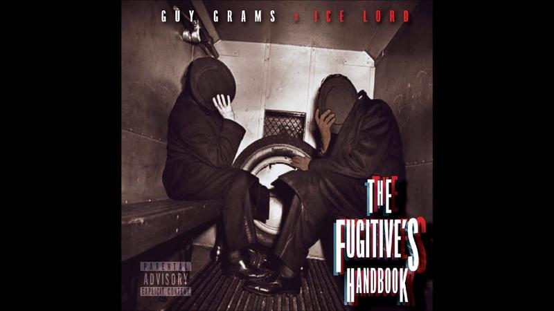 Guy Grams Ice Lord – The Fugitive's Handbook (Full Ep)
