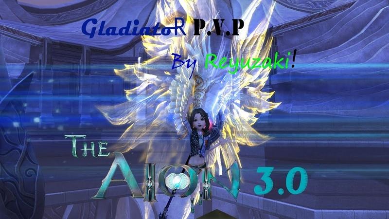 The Aion 3.0 Gladiator PvP [Reyuzaki]