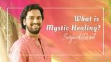 Что такое Мистическое Целительство? | Сатьярти Практик (Hindi, русские субтитры)