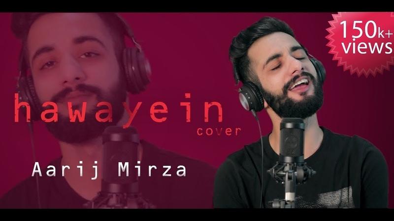 Hawayein Aarij Mirza Cover Arijit Singh Jab Harry Met Sejal Shah Rukh Khan Pritam