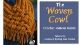 How to Crochet The Woven Cowl (Scarf) Right Handed Tutorial